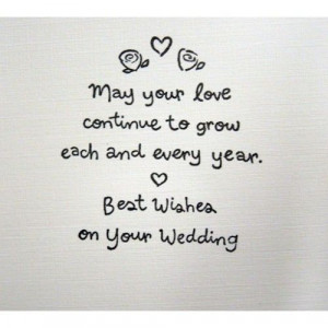 Your wedding day may come and go, but may your love forever grow ...