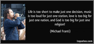 ... one nation, and God is too big for just one religion! - Michael Franti