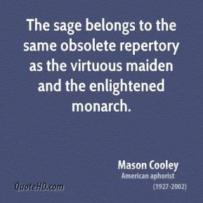 mason-cooley-writer-the-sage-belongs-to-the-same-obsolete-repertory-as ...