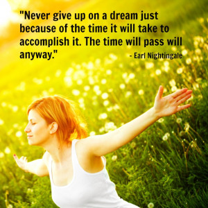 Quotes On Not Giving Up On Your Dreams Never give up on your dreams