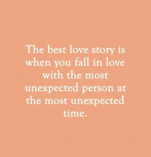 ... in love with the most unexpected person at the most unexpected time