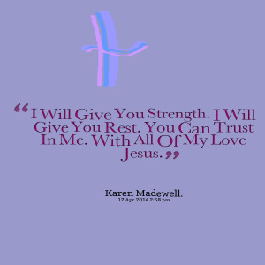 Quotes Picture: i will give you strength i will give you rest you can ...