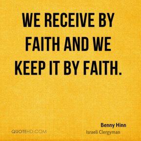 benny-hinn-benny-hinn-we-receive-by-faith-and-we-keep-it-by.jpg