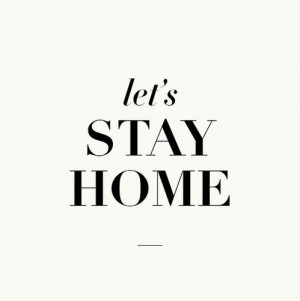 Quote: Stay Home