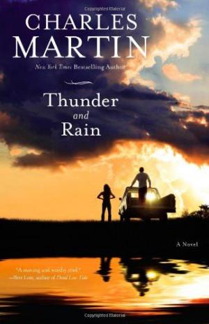 Thunder and Rain: A Novel by Charles Martin