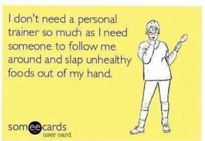 dont need a personal trainer so much – ecard