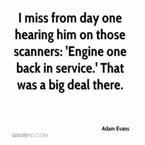 Adam Evans - I miss from day one hearing him on those scanners ...