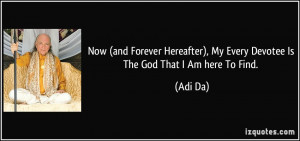 Now (and Forever Hereafter), My Every Devotee Is The God That I Am ...