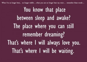 That's where I'll be waiting...