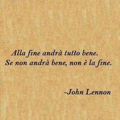 John Lennon: Al final todo estará bien, si no está bien, no es el ...