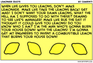 life gives you lemons don t make lemonade make life take the lemons ...