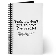 Dont Put Me Down for Cardio Quote Journal for