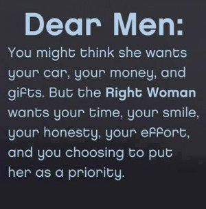 Dear men,You might think she wants your car your money and gifts, but ...