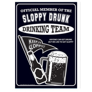 Official Member of the sloppy drunk Metal Sign