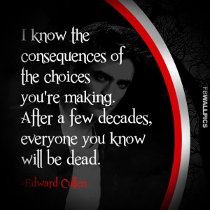 Edward Cullen The Consequences Twilight Eclipse Quote Picture
