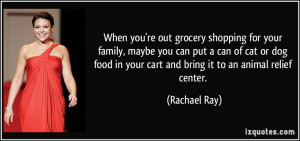 When you're out grocery shopping for your family, maybe you can put a ...