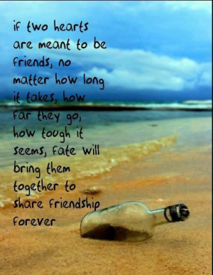 If two hearts are meant to be friends, no matter how long it takes ...