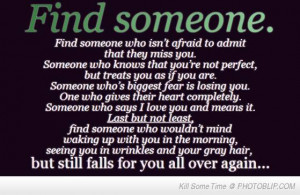 Find Someone, Find someone to grow old with.