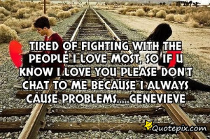 Tired Of Fighting Relationship Quotes Tired of fighting with the