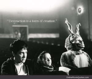 Quote about destruction from the 2001 movie Donnie Darko starring Jake ...