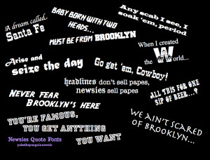 Newsies Quote Fonts by pokethepenguinnewsie