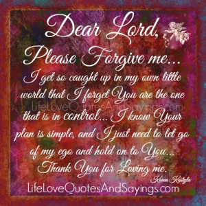 Please Forgive Me Quotes Please forgive me