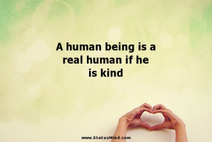 human being is a real human if he is kind - Positive and Good Quotes ...