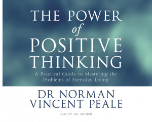 ... course, 'The power of positive thinking' by Norman Vincent Peale