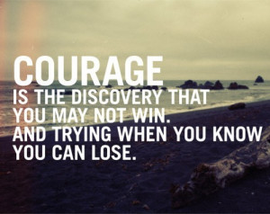 absence of fear courage doesnot always roar cool best courage