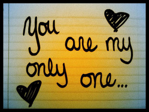 ... just no one that gets me like you do you are my only my only one