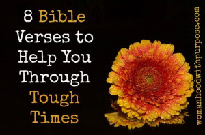 Bible Verses to Help You Through Tough Times #Bible #Trials
