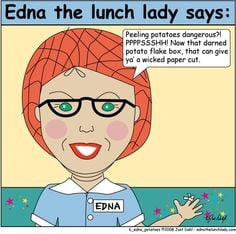 Edna the lunch lady says Best funny T-shirts More