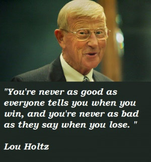 Lou Holtz Life Quotes | Lou Holtz Sayings About Winning / Attitude ...