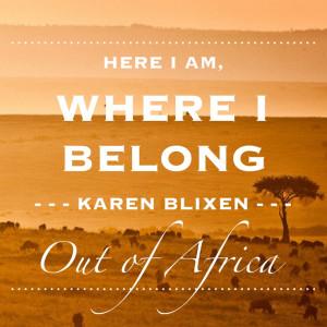 ... Africa (by Isak Dinesen) http://www.african-wildlife-safari.com/kenya