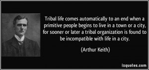 Tribal life comes automatically to an end when a primitive people ...