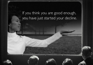 ... are good enough,you have just started your decline ~ Environment Quote
