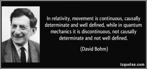 ... quantum mechanics it is discontinuous, not causally determinate and