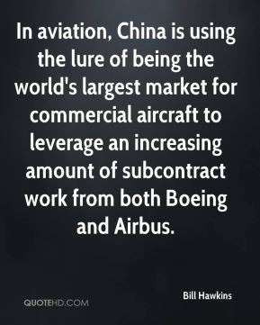 Bill Hawkins - In aviation, China is using the lure of being the world ...