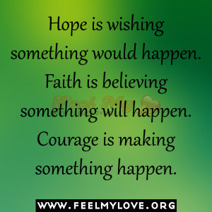 ... +something+will+happen.+Courage+is+making+something+happen.jpg