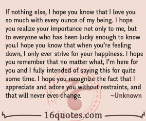 if nothing else i hope you know that i love you so much with every ...