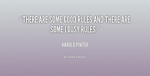 There are some good rules and there are some lousy rules.""