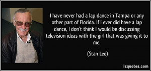 Lap Dance Quotes Tumblr ~ I have never had a lap dance in Tampa or any ...