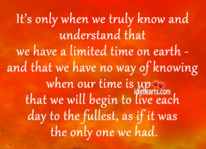 ... Limited Time, We Live, Day, Earth, Life, Live, Time, Understand, Will