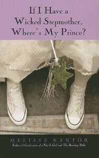 If I Have a Wicked Stepmother, Where's My Prince? (Hardcover ...