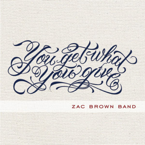 Zac Brown Band – You Get What You Give [Deluxe][iTunes Plus AAC M4A]