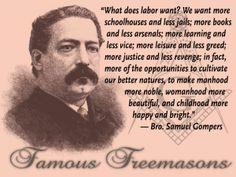 Famous Freemasons: Bro. Samuel Gompers~