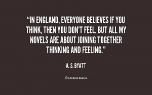 quote-A.-S.-Byatt-in-england-everyone-believes-if-you-think-173331.png