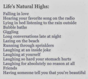 Life Quote: Life's natural Highs: Falling in love Hearing...