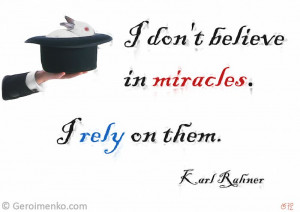 don't believe in miracles. I rely on them: Funny Quote Art Print