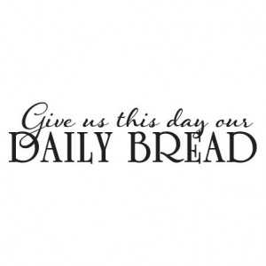 Daily Bread Wall Quotes™ Decal